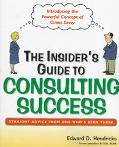 Insider's Guide to Successful Consulting