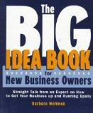 The Big Idea Book for New Business Owners: Straight Talk from an Expert on How to Get Your B...