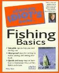 Complete Idiot's Guide to Fishing Basics