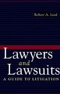 Lawyers and Lawsuits: A Guide to Litigation