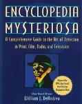 Encyclopedia Mysteriosa: A Comprehensive Guide to the Art of Detection in Print, Film, Radio...