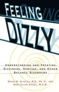 Feeling Dizzy Understanding and Treating Vertigo, Dizziness, and Other Balance Disorders