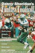 Danny Sheridan's Fantasy Football 1997: The Nation's Leading Handicapper Presents the Game f...