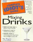 Complete Idiot's Gde.to Mixing Drinks