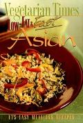 Vegetarian Times Low-Fat & Fast Asian 150 Easy Meatless Recipes