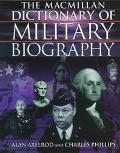 The MacMillan Dictionary of Military Biography