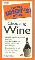 Pocket Idiot's Guide to Choosing Wine By Philip Seldon