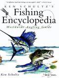 Ken Schultz's Fishing Encyclopedia Worldwide Angling Guide
