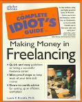 Complete Idiot's Guide to Making Money in Freelancing (Complete Idiot's Guides Series)