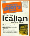 Complete Idiot's Guide to Learning Italian On Your Own - Gabrielle Euvino - Paperback