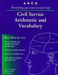 Arco Civil Service Arithmetic and Vocabulary Everything You Need to Know to Get a Civil Serv...