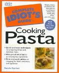 Complete Idiot's Guide to Cooking Pasta - Natalie Danford - Paperback
