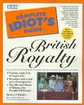 The Complete Idiot's Guide to British Royalty - Richard Buskin - Paperback