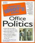 Complete Idiot's Guide to Office Politics