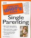 Complete Idiot's Guide to Single Parenting