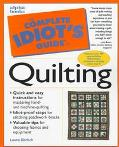 Complete Idiot's Guide to Quilting