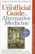 The Unofficial Guide to Alternative Medicine - Debra Fulghum Bruce