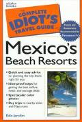 The Complete Idiot's Travel Guide To Mexico's Beach Resorts (1999)