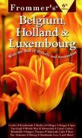 Frommer's Belgium, Holland & Luxembourg 1999