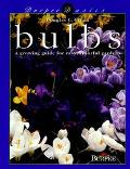 Bulbs: A Growing Guide for Easy, Colorful Gardens (Burpee Basics Series)