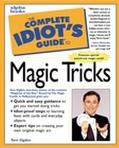 Complete Idiot's Guide to Magic Tricks