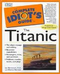 Complete Idiot's Guide to the Titanic