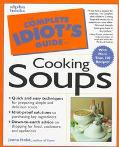 Complete Idiot's Guide to Cooking Soups - Jenna Holst - Paperback