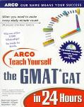ARCO Teach Yourself the GMAT Cat in 24 Hours: With CD Rom - Mark Alan Stewart - Hardcover