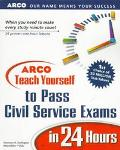ARCO Teach Yourself to Pass Civil Service Exams in 24 Hours