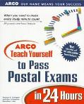 ARCO Teach Yourself to Pass Postal Exams in 24 Hours - Shannon Turlington - Hardcover
