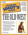 Complete Idiot's Guide to the Old West