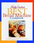 Betty Crocker's Best Bread Machine Cookbook The Goodness of Homemade Bread the Easy Way