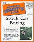 Complete Idiot's Guide to Stock Car Racing