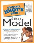 Complete Idiot's Guide to Being a Model