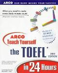 ARCO Teach Yourself the TOEFL in 24 Hours - Cambridge Review