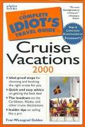 The Complete Idiot's Guide To Cruise Vacations 2000