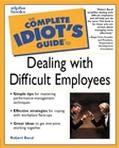 Complete Idiot's Guide to Dealing With Difficult Employees