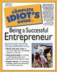 Complete Idiot's Guide to Being a Successful Entrepreneur