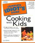 Complete Idiot's Guide to Cooking with Kids