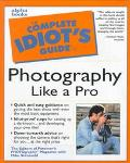Complete Idiot's Guide to Photography..