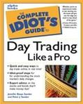 Complete Idiots Guide to Day Trading Like a Pro