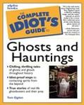 Complete Idiot's Guide to Ghosts and Hauntings