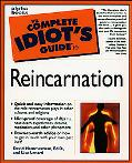 Complete Idiot's Guide to Reincarnation