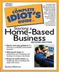 Complete Idiot's Guide to Starting a Home-Based Business