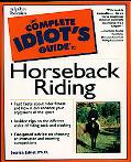 Complete Idiot's Guide to Horseback Riding