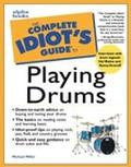 Complete Idiot's Guide to Playing Drums