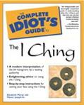 Complete Idiot's Guide to the I Ching
