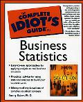 Complete Idiot's Guide to Business Statistics