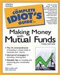 Complete Idiot's Guide to Making Money With Mutual Funds