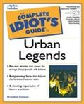 Complete Idiot's Guide to Urban Legends